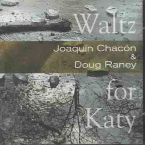Waltz For Katy, Joaquín & Raney,Doug Chacón