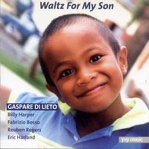 Waltz For My Son, Gaspare Di Lieto