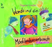 Wanda und die Mädchenhasserbande, 2 Audio-CDs, Dagmar Geisler
