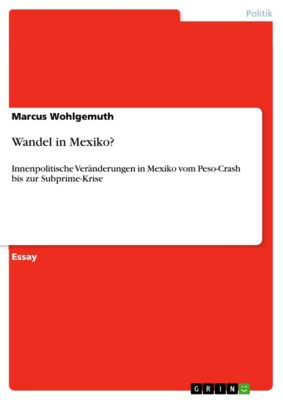 Wandel in Mexiko?, Marcus Wohlgemuth