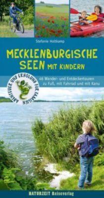 Wanderführer Mecklenburgische Seen mit Kindern, Stefanie Holtkamp