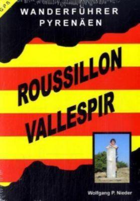 Wanderführer Pyrenäen - Roussillon-Vallespir, Wolfgang P. Nieder