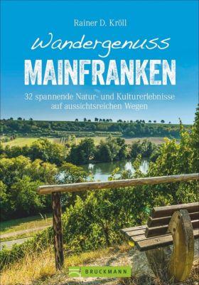 Wandergenuss Mainfranken - Rainer D. Kröll |