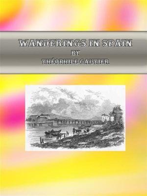 Wanderings in Spain, Théophile Gautier