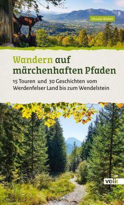 Wandern auf märchenhaften Pfaden - Ursula Weber |
