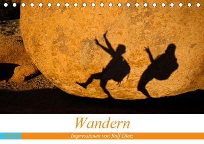 Wandern - Impressionen von Rolf Dietz (Tischkalender 2019 DIN A5 quer), Rolf Dietz