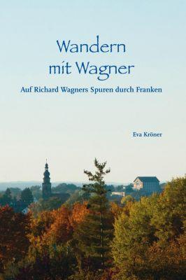 Wandern mit Wagner - Eva Kröner  