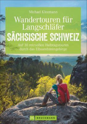 Wandertouren für Langschläfer Sächsische Schweiz - Michael Kleemann |
