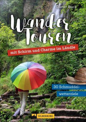 Wandertouren mit Schirm und Charme im Ländle, Dieter Buck