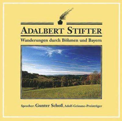 Wanderungen durch Böhmen und Bayern, 1 Audio-CD, Adalbert Stifter