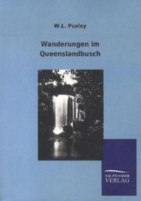 Wanderungen im Queenslandbusch, W. L. Puxley