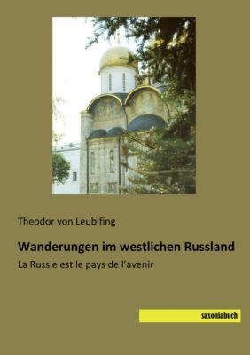 Wanderungen im westlichen Russland - Theodor von Leublfing |