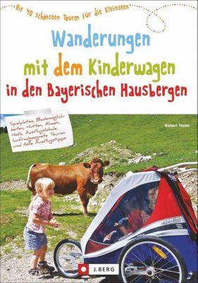 Wanderungen mit dem Kinderwagen in den Bayerischen Hausbergen - Robert Theml |