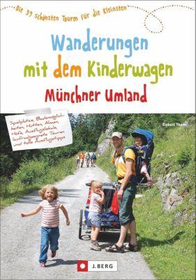 Wanderungen mit dem Kinderwagen Münchner Umland - Robert Theml  