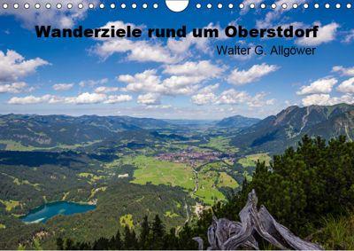 Wanderziele rund um Oberstdorf (Wandkalender 2019 DIN A4 quer), Walter G. Allgöwer
