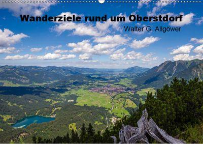 Wanderziele rund um Oberstdorf (Wandkalender 2019 DIN A2 quer), Walter G. Allgöwer