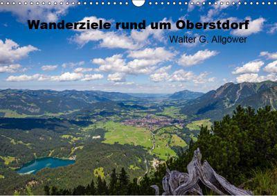 Wanderziele rund um Oberstdorf (Wandkalender 2019 DIN A3 quer), Walter G. Allgöwer