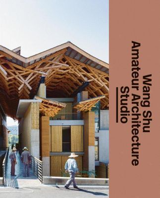 Wang Shu Amateur Architecture Studio