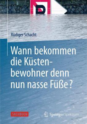 Wann bekommen die Küstenbewohner denn nun nasse Füße?, Rüdiger Schacht
