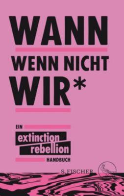 Wann wenn nicht wir - Extinction Rebellion |