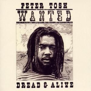 Wanted Dread And Alive, Peter Tosh