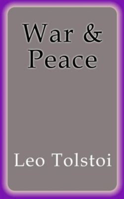 War and Peace, Leo Tolstoi