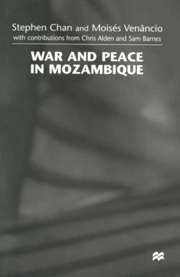 War and Peace in Mozambique, Stephen Chan