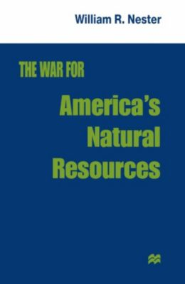 War for America's Natural Resources, William R. Nester