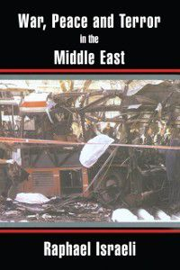 War, Peace and Terror in the Middle East, Raphael Israeli