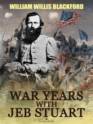 War Years with Jeb Stuart, W. W. Blackford