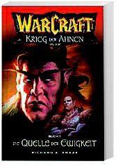 Warcraft Band 4: Die Quelle der Ewigkeit. Der Krieg der Ahnen 1, Richard A. Knaak