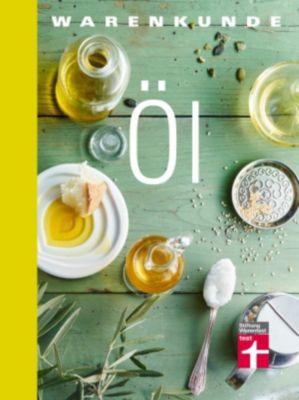 Warenkunde: Warenkunde Öl, Bertrand Matthäus, Hans-Jochen Fiebig, Kirsten Schiekiera, Markus Semmler