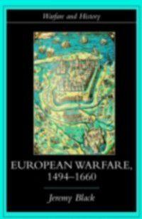 Warfare and History: European Warfare, 1494-1660, Jeremy Black