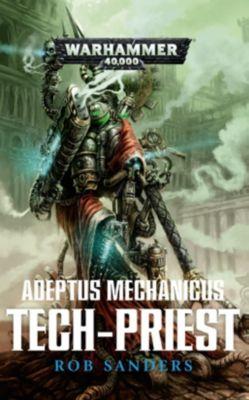 Warhammer 40.000 - Adeptus Mechanicus - Tech Priest, Rob Sanders