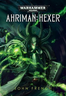 Warhammer 40.000 - Ahriman: Hexer, John French
