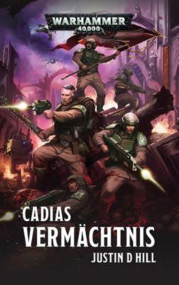 Warhammer 40.000 - Cadias Vermächtnis - Justin D. Hill |
