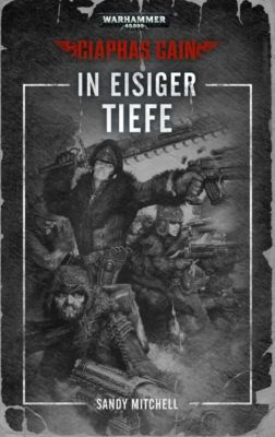Warhammer 40.000, Ciaphas Cain - In eisiger Tiefe - Sandy Mitchell |