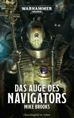 Warhammer 40.000 - Das Auge des Navigators - Mike Brooks pdf epub
