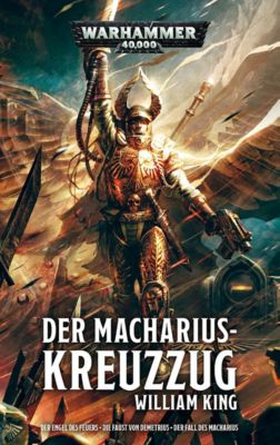 Warhammer 40.000 - Der Macharius-Kreuzzug, Sammelband, William King