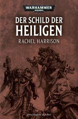 Warhammer 40.000 - Der Schild der Heiligen - Rachel Harrison |