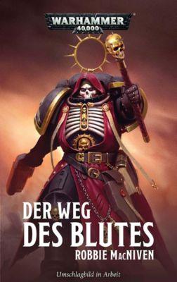 Warhammer 40.000 - Der Weg des Blutes - Robbie MacNiven pdf epub