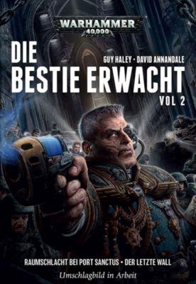Warhammer 40.000 - Die Bestie erwacht, Doppelband 2, Gav Thorpe, David Annandale