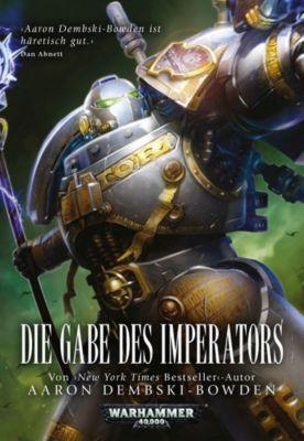 Warhammer 40.000 - Die Gabe des Imperators - Aaron Dembski-Bowden |