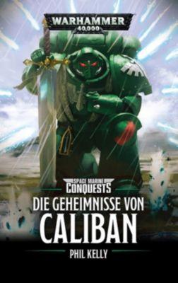 Warhammer 40.000 - Die Geheimnisse von Caliban - Phil Kelly |
