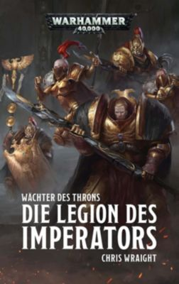 Warhammer 40.000 - Die Legion des Imperators - Chris Wraight |