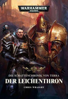 Warhammer 40.000 - Die Schattenchronik von Terra - Der Leichenthron - Chris Wraight |
