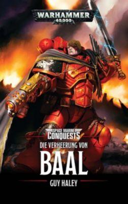 Warhammer 40.000 - Die Verheerung von Baal - Guy Haley |