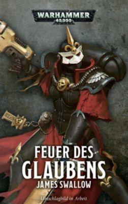 Warhammer 40.000 - Feuer des Glaubens - James Swallow |