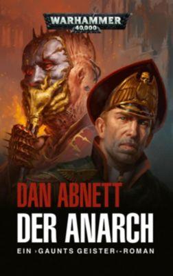 Warhammer 40.000 - Gaunts Geister: Der Anarch - Dan Abnett  