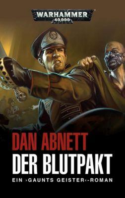 Warhammer 40.000 - Gaunts Geister: Der Blutpakt - Dan Abnett |